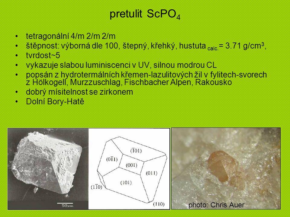 pretulit ScPO 4 tetragonální 4/m 2/m 2/m štěpnost: výborná dle 100, štepný, křehký, hustuta calc. = 3.71 g/cm 3, tvrdost~5 vykazuje slabou luminiscenc