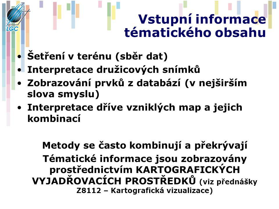 Vstupní informace tématického obsahu Šetření v terénu (sběr dat) Interpretace družicových snímků Zobrazování prvků z databází (v nejširším slova smyslu) Interpretace dříve vzniklých map a jejich kombinací Metody se často kombinují a překrývají Tématické informace jsou zobrazovány prostřednictvím KARTOGRAFICKÝCH VYJADŘOVACÍCH PROSTŘEDKŮ (viz přednášky Z8112 – Kartografická vizualizace)