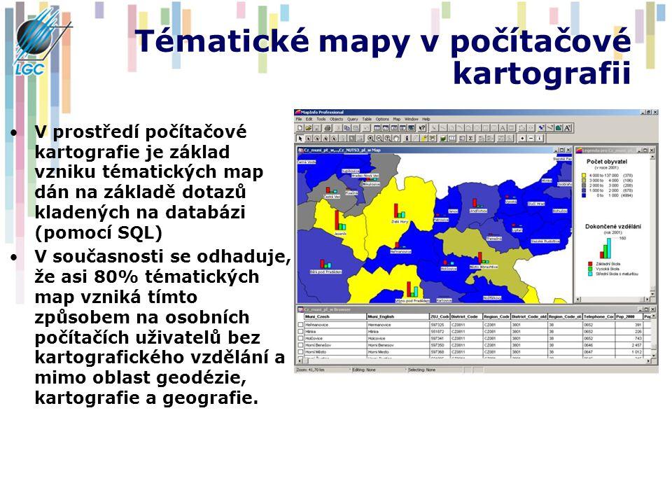 Tématické mapy v počítačové kartografii V prostředí počítačové kartografie je základ vzniku tématických map dán na základě dotazů kladených na databázi (pomocí SQL) V současnosti se odhaduje, že asi 80% tématických map vzniká tímto způsobem na osobních počítačích uživatelů bez kartografického vzdělání a mimo oblast geodézie, kartografie a geografie.
