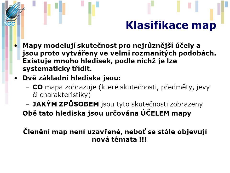 Klasifikace map Mapy modelují skutečnost pro nejrůznější účely a jsou proto vytvářeny ve velmi rozmanitých podobách.