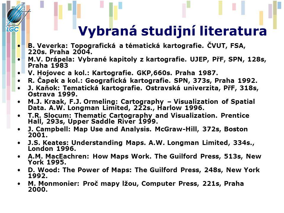 Vybraná studijní literatura B.Veverka: Topografická a tématická kartografie.