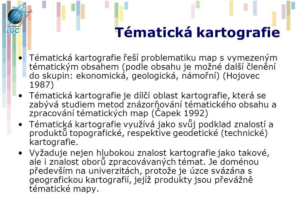 Tématická kartografie Tématická kartografie řeší problematiku map s vymezeným tématickým obsahem (podle obsahu je možné další členění do skupin: ekonomická, geologická, námořní) (Hojovec 1987) Tématická kartografie je dílčí oblast kartografie, která se zabývá studiem metod znázorňování tématického obsahu a zpracování tématických map (Čapek 1992) Tématická kartografie využívá jako svůj podklad znalostí a produktů topografické, respektive geodetické (technické) kartografie.