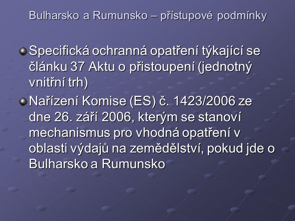 Bulharsko a Rumunsko – přístupové podmínky Specifická ochranná opatření týkající se článku 37 Aktu o přistoupení (jednotný vnitřní trh) Nařízení Komise (ES) č.