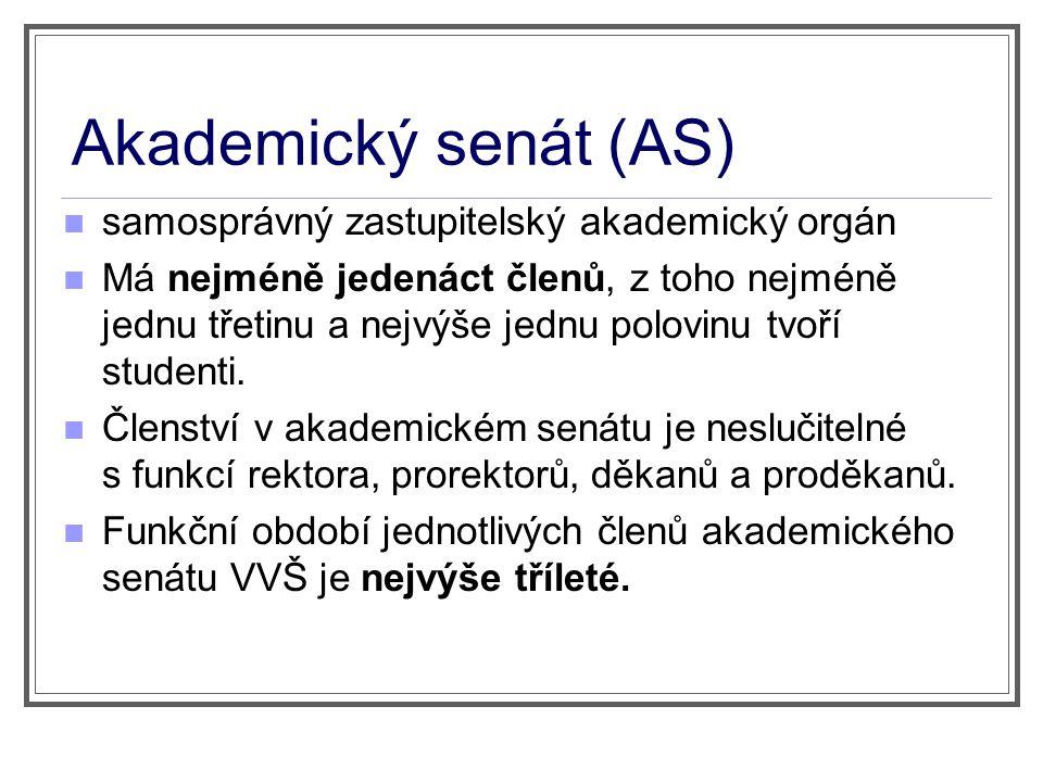 Akademický senát (AS) samosprávný zastupitelský akademický orgán Má nejméně jedenáct členů, z toho nejméně jednu třetinu a nejvýše jednu polovinu tvoř