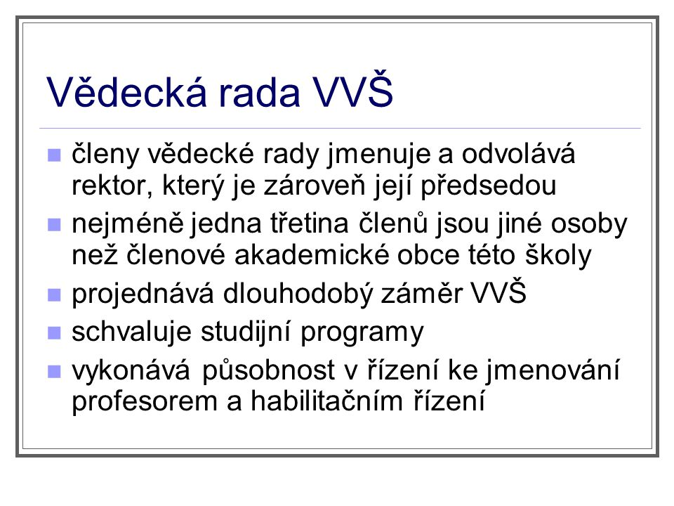 Disciplinární komise VVŠ členy jmenuje rektor z řad členů akademické obce, polovinu členů tvoří studenti funkční období je nejvýše dvouleté projednává disciplinární přestupky studentů VVŠ a předkládá návrh na rozhodnutí rektorovi