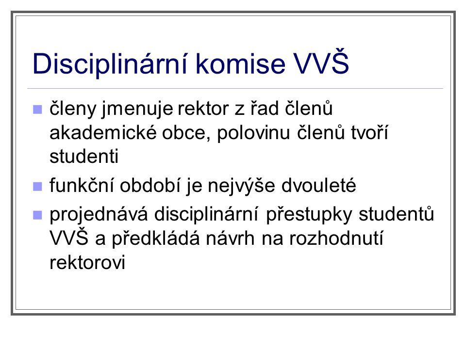 Disciplinární komise VVŠ členy jmenuje rektor z řad členů akademické obce, polovinu členů tvoří studenti funkční období je nejvýše dvouleté projednává