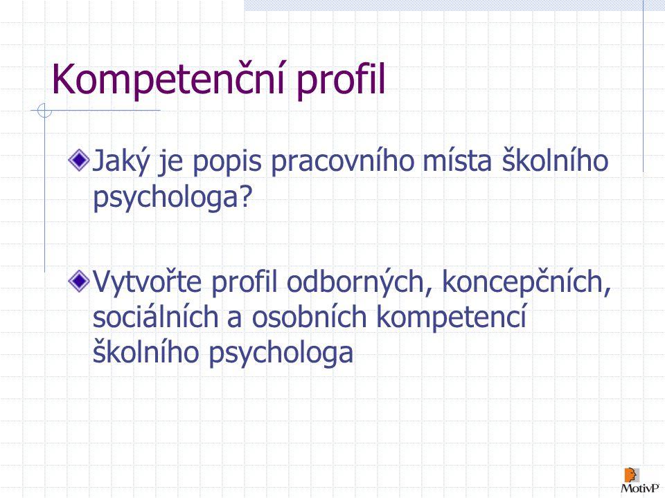 Kompetenční profil Jaký je popis pracovního místa školního psychologa.