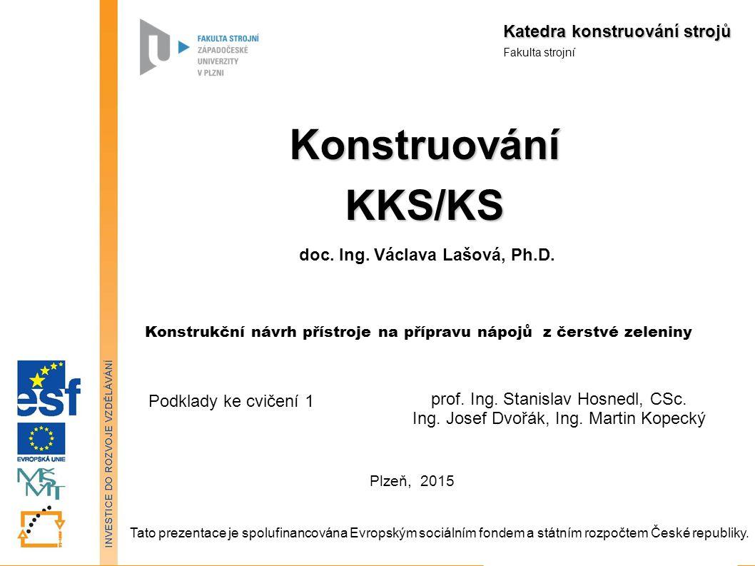 Katedra konstruování strojů Fakulta strojní prof. Ing.