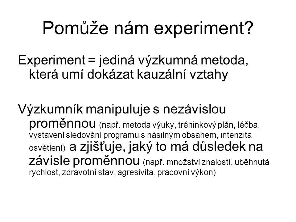 Pomůže nám experiment.
