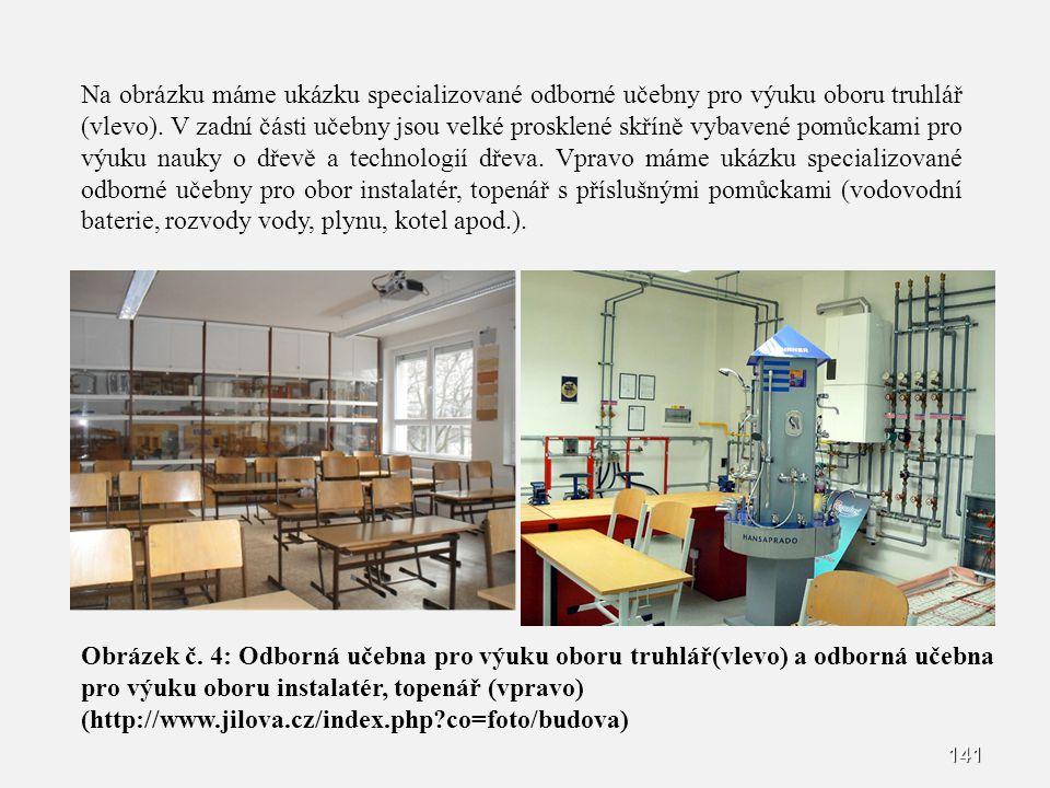 141 Na obrázku máme ukázku specializované odborné učebny pro výuku oboru truhlář (vlevo). V zadní části učebny jsou velké prosklené skříně vybavené po
