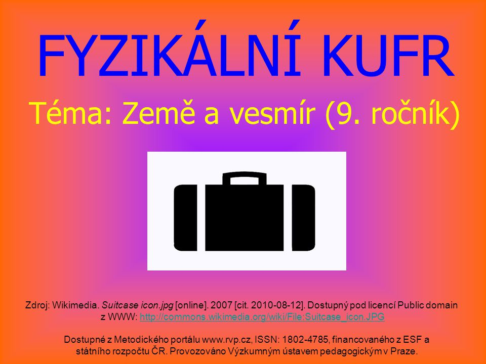SPUTNIK Dostupné z Metodického portálu www.rvp.cz, ISSN: 1802–4785, financovaného z ESF a státního rozpočtu ČR.