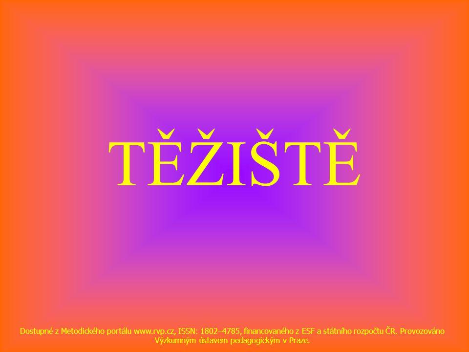 TĚŽIŠTĚ Dostupné z Metodického portálu www.rvp.cz, ISSN: 1802–4785, financovaného z ESF a státního rozpočtu ČR.