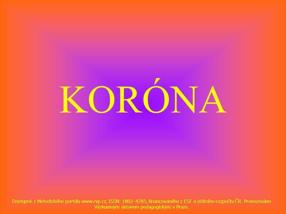 KORÓNA Dostupné z Metodického portálu www.rvp.cz, ISSN: 1802–4785, financovaného z ESF a státního rozpočtu ČR.