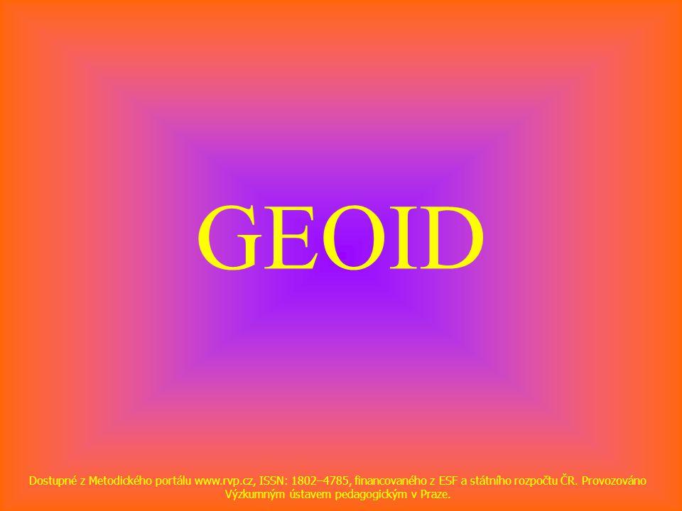 GEOID Dostupné z Metodického portálu www.rvp.cz, ISSN: 1802–4785, financovaného z ESF a státního rozpočtu ČR.