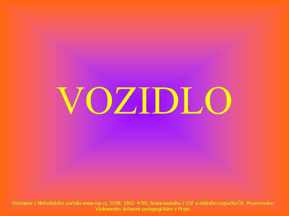 VOZIDLO Dostupné z Metodického portálu www.rvp.cz, ISSN: 1802–4785, financovaného z ESF a státního rozpočtu ČR.