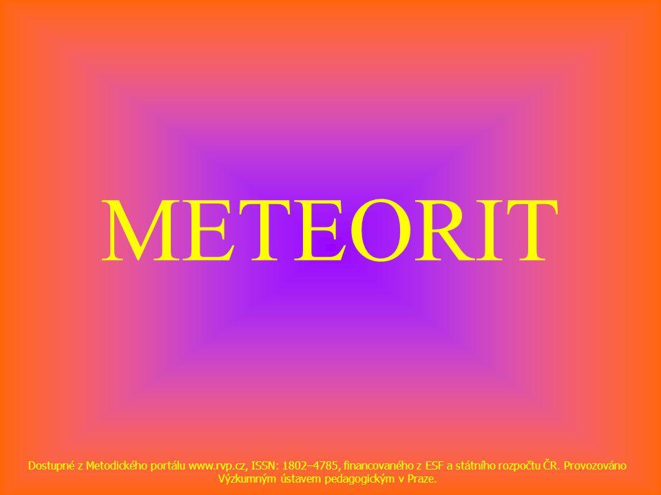 METEORIT Dostupné z Metodického portálu www.rvp.cz, ISSN: 1802–4785, financovaného z ESF a státního rozpočtu ČR.