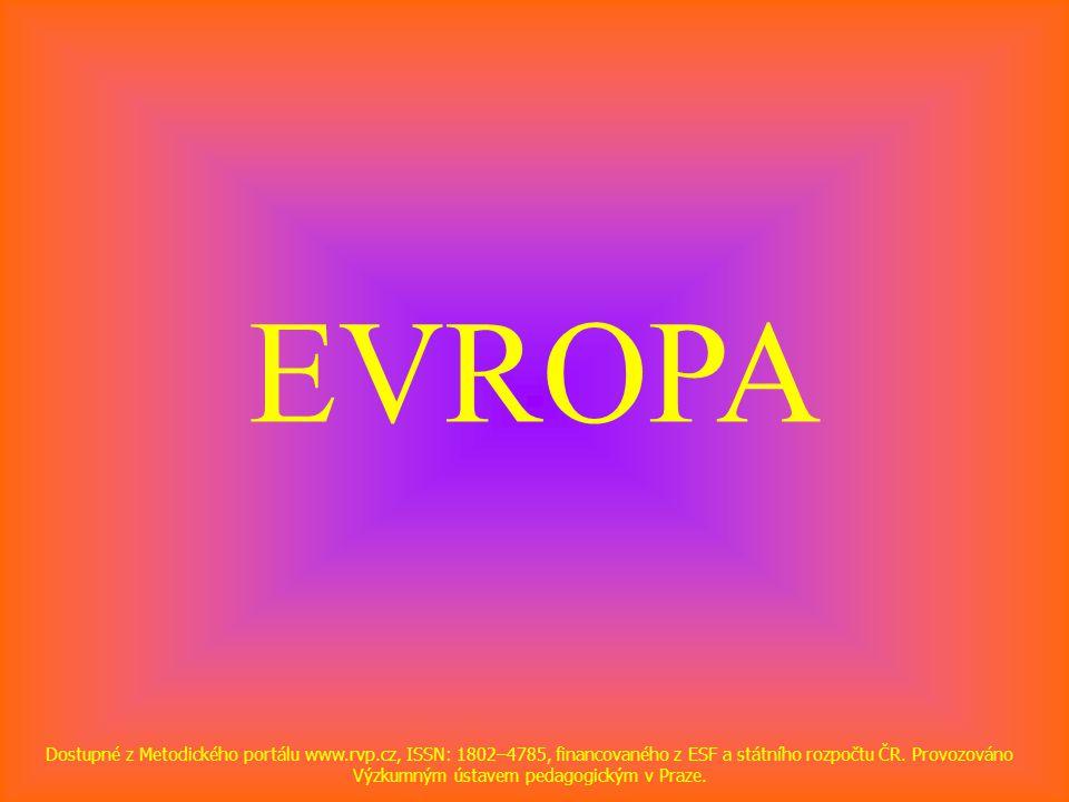 EVROPA Dostupné z Metodického portálu www.rvp.cz, ISSN: 1802–4785, financovaného z ESF a státního rozpočtu ČR.