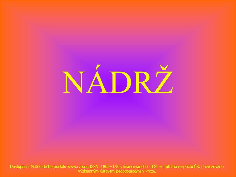 NÁDRŽ Dostupné z Metodického portálu www.rvp.cz, ISSN: 1802–4785, financovaného z ESF a státního rozpočtu ČR.