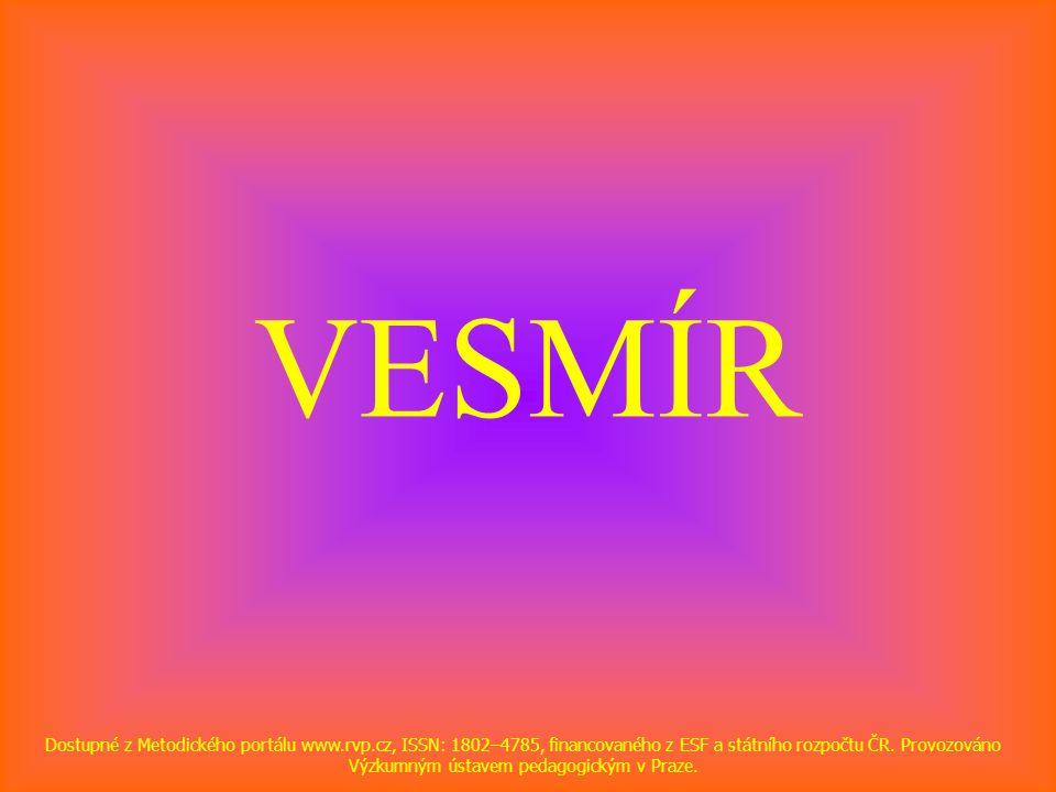 VESMÍR Dostupné z Metodického portálu www.rvp.cz, ISSN: 1802–4785, financovaného z ESF a státního rozpočtu ČR.