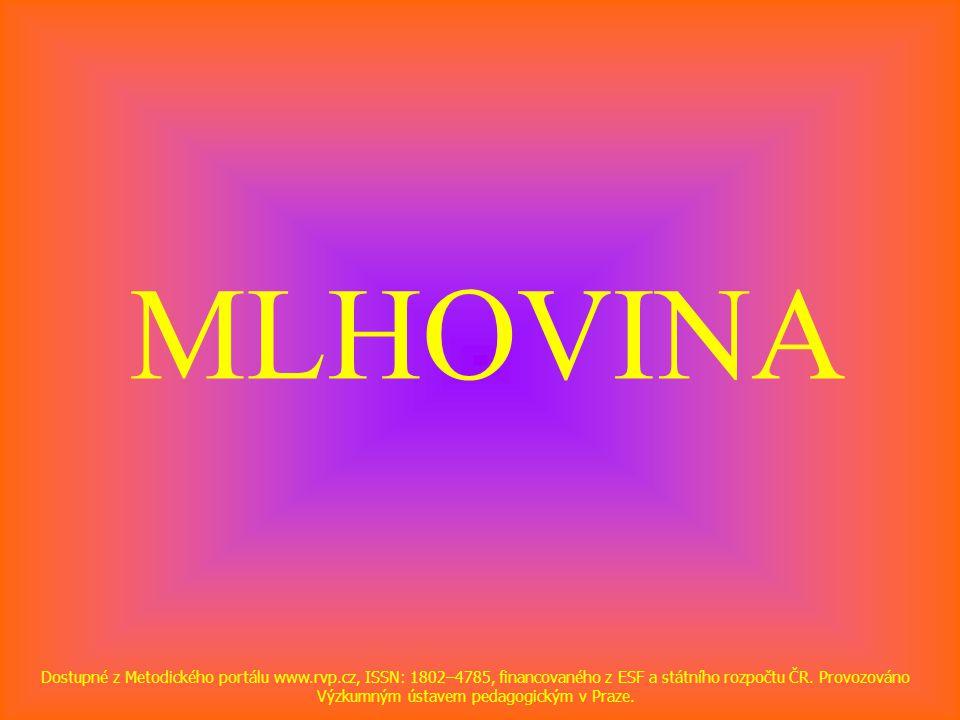 MLHOVINA Dostupné z Metodického portálu www.rvp.cz, ISSN: 1802–4785, financovaného z ESF a státního rozpočtu ČR.