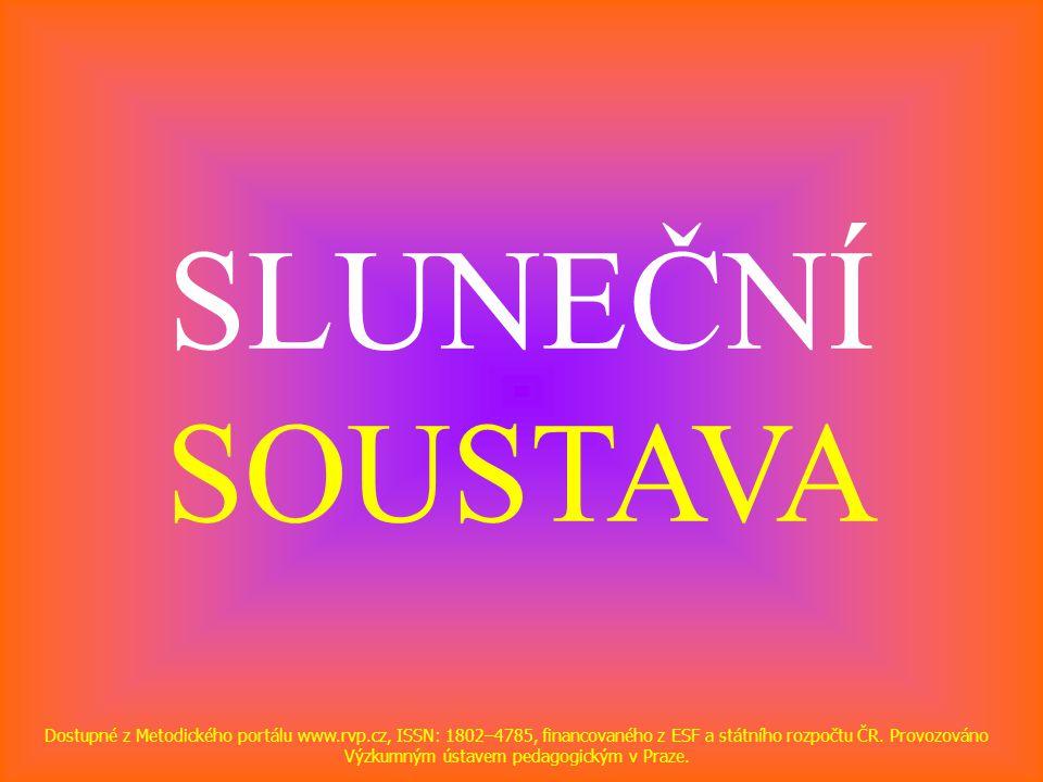 SLUNEČNÍ SOUSTAVA Dostupné z Metodického portálu www.rvp.cz, ISSN: 1802–4785, financovaného z ESF a státního rozpočtu ČR.