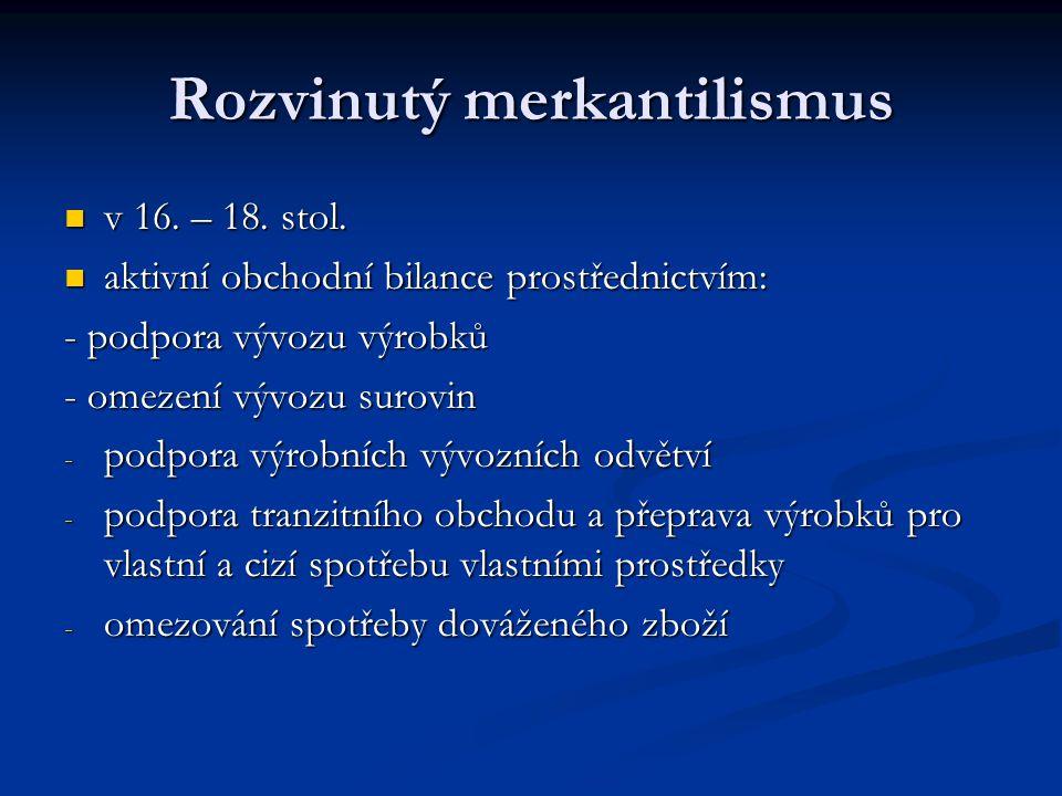 Rozvinutý merkantilismus v 16.– 18. stol. v 16. – 18.