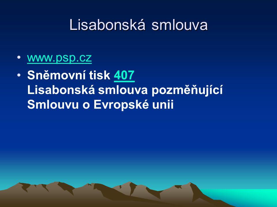 Lisabonská smlouva www.psp.cz Sněmovní tisk 407 Lisabonská smlouva pozměňující Smlouvu o Evropské unii407