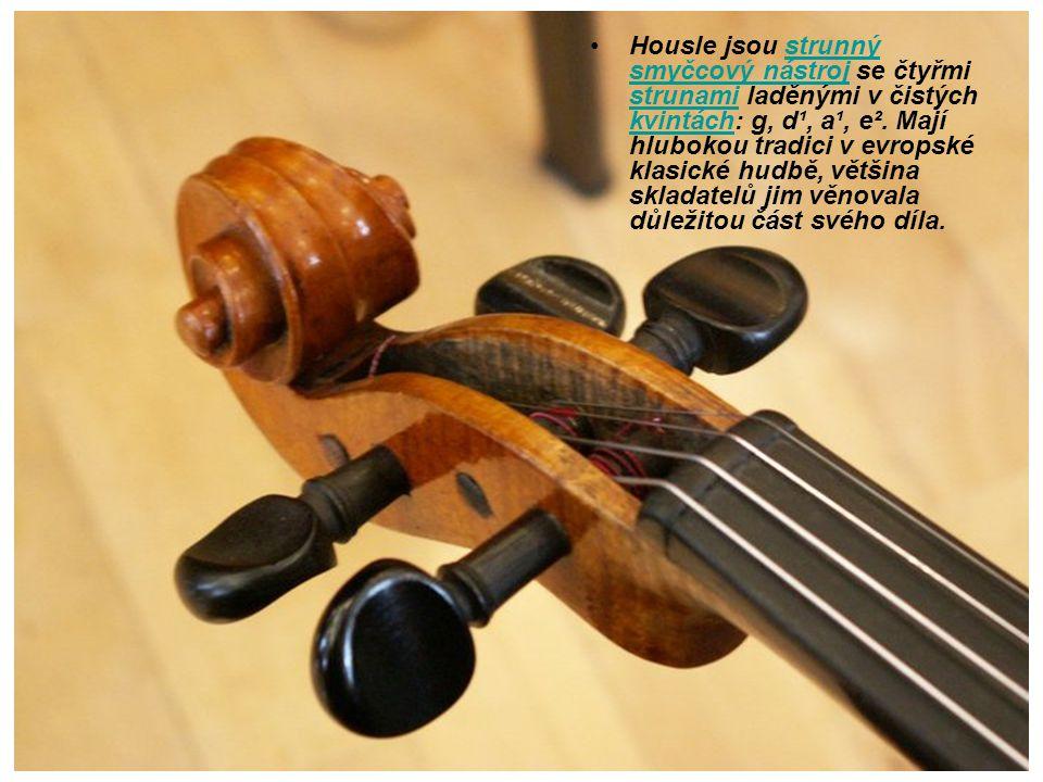 Housle jsou strunný smyčcový nástroj se čtyřmi strunami laděnými v čistých kvintách: g, d¹, a¹, e². Mají hlubokou tradici v evropské klasické hudbě, v