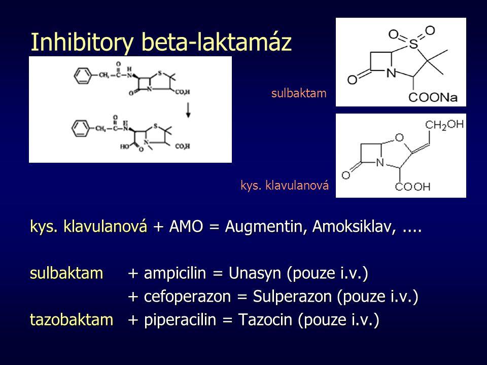 Inhibitory beta-laktamáz kys. klavulanová + AMO = Augmentin, Amoksiklav,.... sulbaktam + ampicilin = Unasyn (pouze i.v.) + cefoperazon = Sulperazon (p