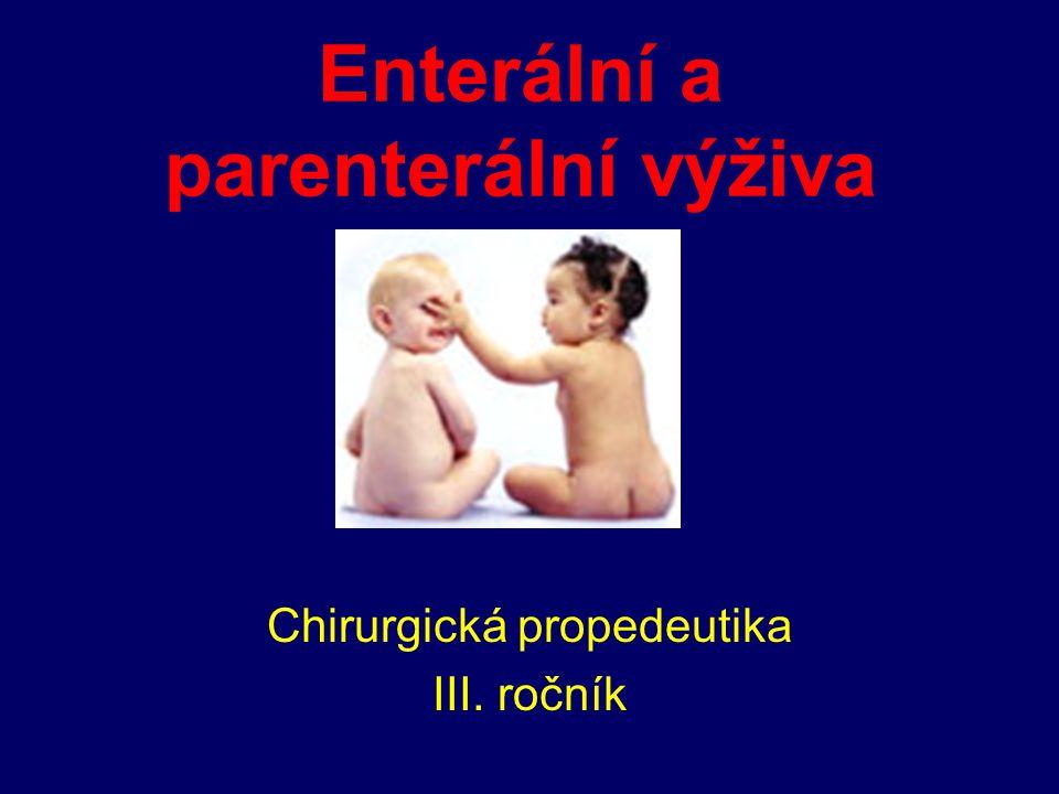 Umělá enterální výživa Indikace: Profylaxe malnutrice, peri- a pooperační výživa, malabsorbční syndrom, syndrom krátkého střeva, mentální anorexie, tumory, M.Crohn( stenóza, píštěl),divertikulitida, ak.