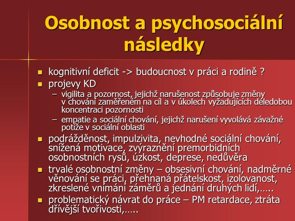 Osobnost a psychosociální následky kognitivní deficit -> budoucnost v práci a rodině .