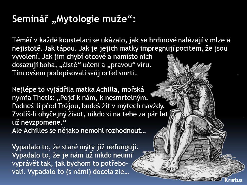 """Seminář """"Mytologie muže : Téměř v každé konstelaci se ukázalo, jak se hrdinové nalézají v mlze a nejistotě."""