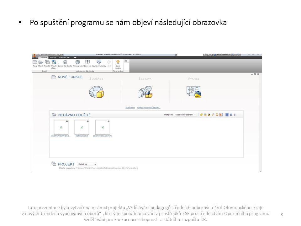 """Po spuštění programu se nám objeví následující obrazovka Tato prezentace byla vytvořena v rámci projektu """"Vzdělávání pedagogů středních odborných škol"""