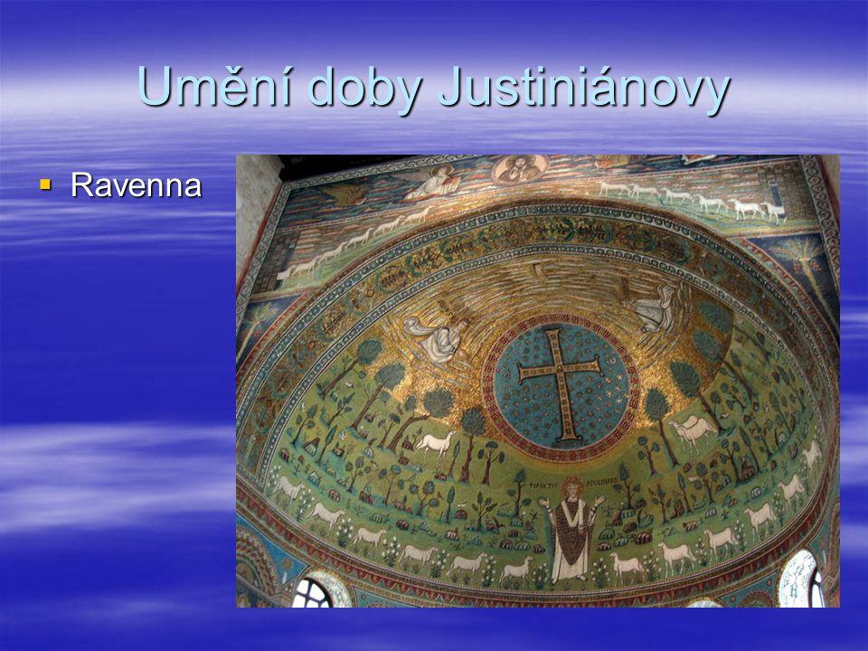 Umění doby Justiniánovy  Ravenna