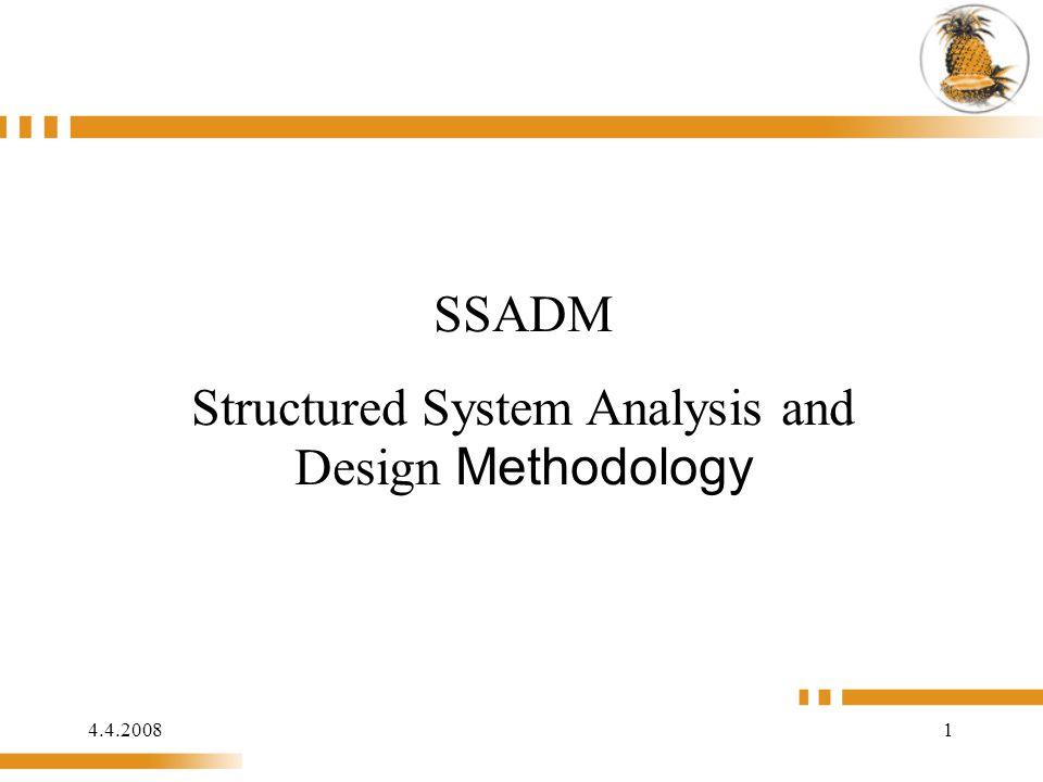 4.4.20082 O SSADM (1) Vyvinuto Learmonth and Burchett Management Systems (1980) Standardní metodologie pro vládní projekty UK: v 80.