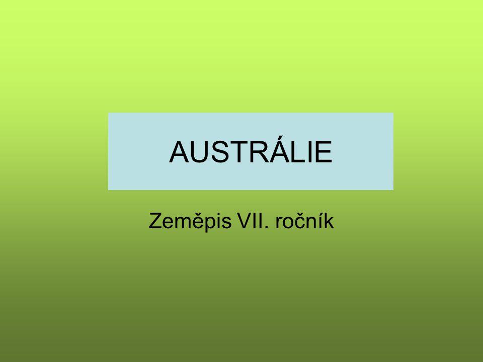 AUSTRÁLIE Zeměpis VII. ročník