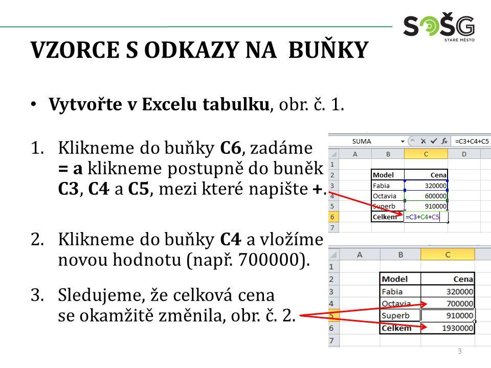 VZORCE S ODKAZY NA BUŇKY Vytvořte v Excelu tabulku, obr.