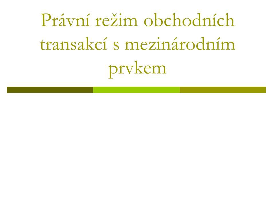 Právní režim obchodních transakcí s mezinárodním prvkem