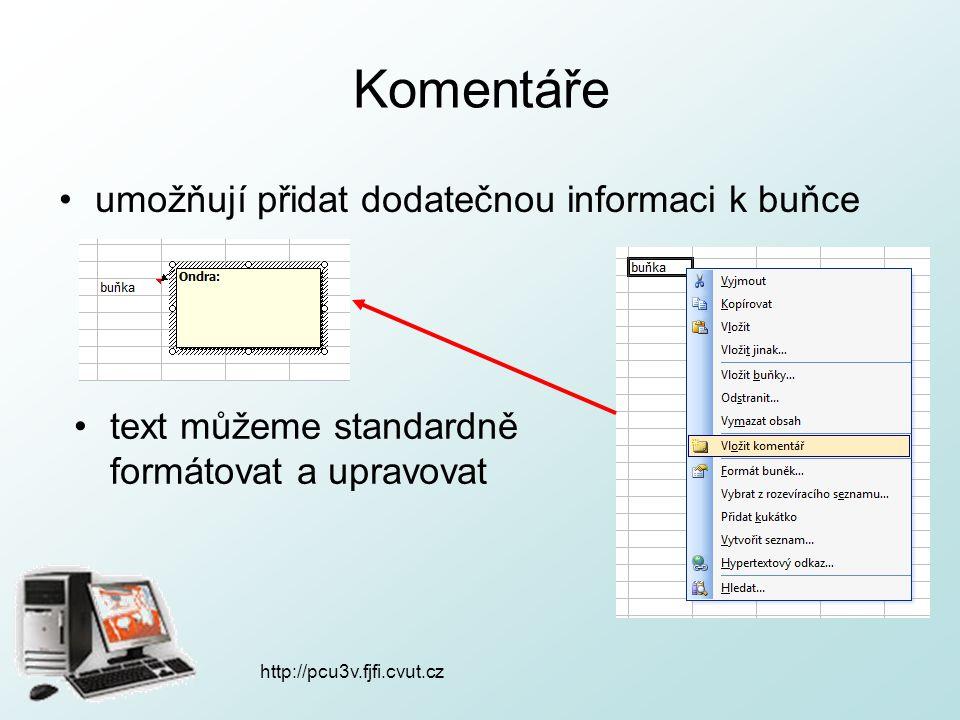 http://pcu3v.fjfi.cvut.cz Komentáře komentář se zobrazí při najetí na buňku upravení nebo odstranění: pravým tlačítkem
