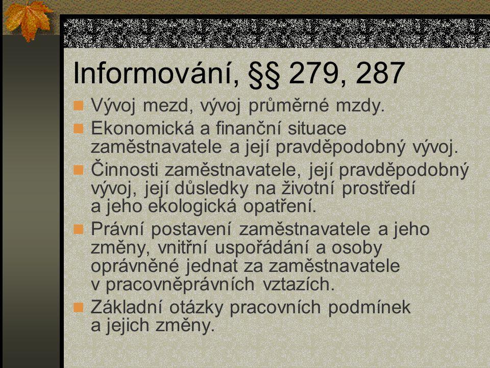 Informování, §§ 279, 287 Vývoj mezd, vývoj průměrné mzdy. Ekonomická a finanční situace zaměstnavatele a její pravděpodobný vývoj. Činnosti zaměstnava