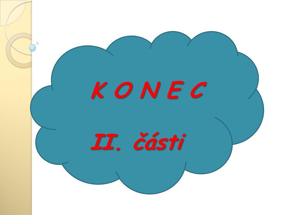 K O N E C II. části