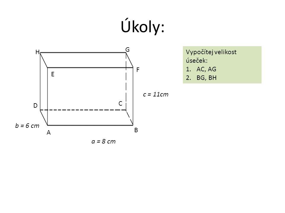 Úkoly: a = 8 cm b = 6 cm c = 11cm A B D C E F G HVypočítej velikost úseček: 1.AC, AG 2.BG, BH
