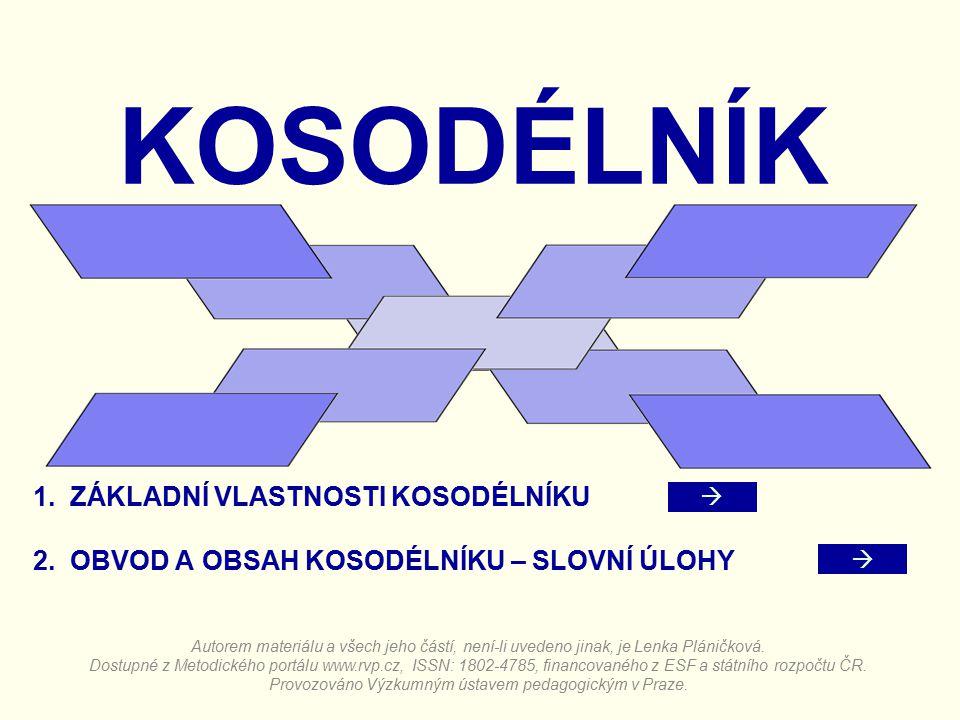 ZÁKLADNÍ VLASTNOSTI KOSODÉLNÍKU Autorem materiálu a všech jeho částí, není-li uvedeno jinak, je Lenka Pláničková.