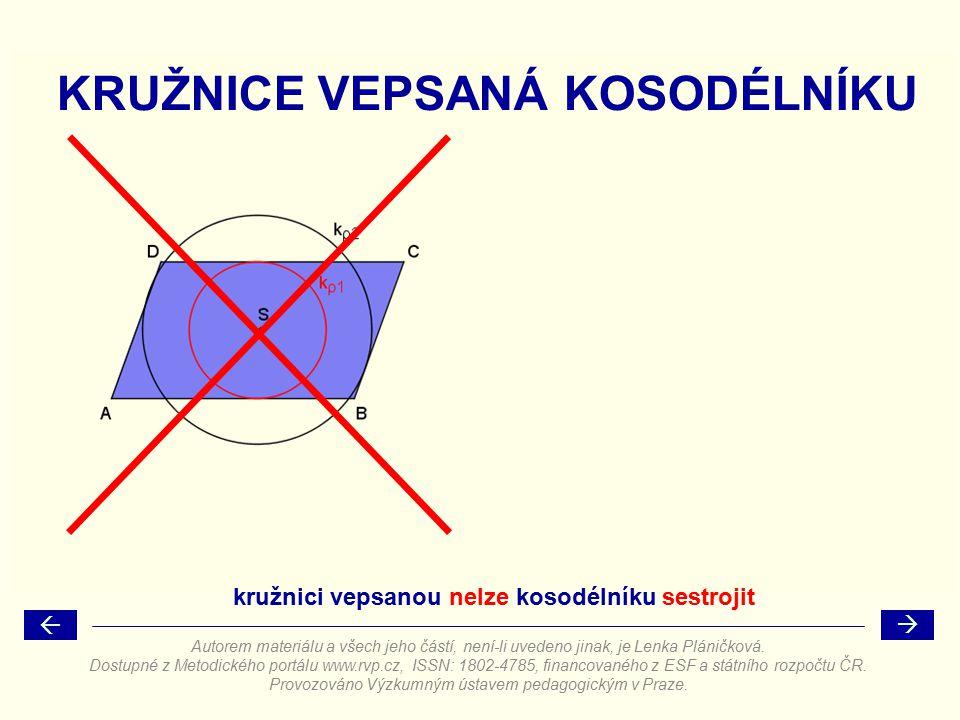 KRUŽNICE VEPSANÁ KOSODÉLNÍKU kružnici vepsanou nelze kosodélníku sestrojit Autorem materiálu a všech jeho částí, není-li uvedeno jinak, je Lenka Pláni