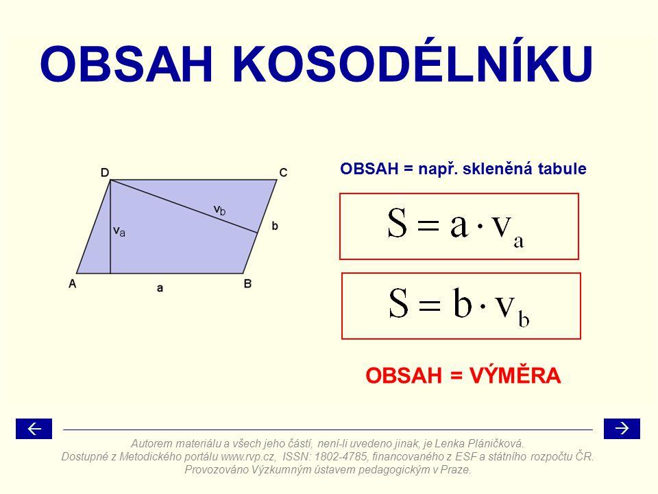 OBSAH = VÝMĚRA OBSAH KOSODÉLNÍKU OBSAH = např. skleněná tabule   Autorem materiálu a všech jeho částí, není-li uvedeno jinak, je Lenka Pláničková. D