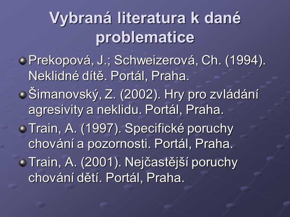 Vybraná literatura k dané problematice Prekopová, J.; Schweizerová, Ch.