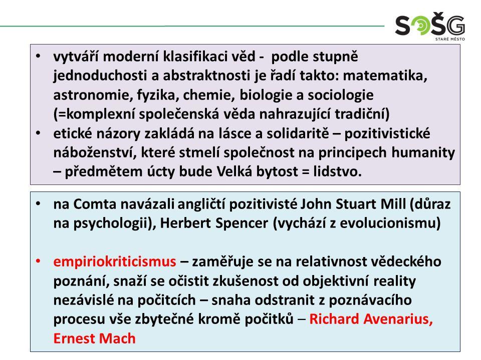 vytváří moderní klasifikaci věd - podle stupně jednoduchosti a abstraktnosti je řadí takto: matematika, astronomie, fyzika, chemie, biologie a sociolo