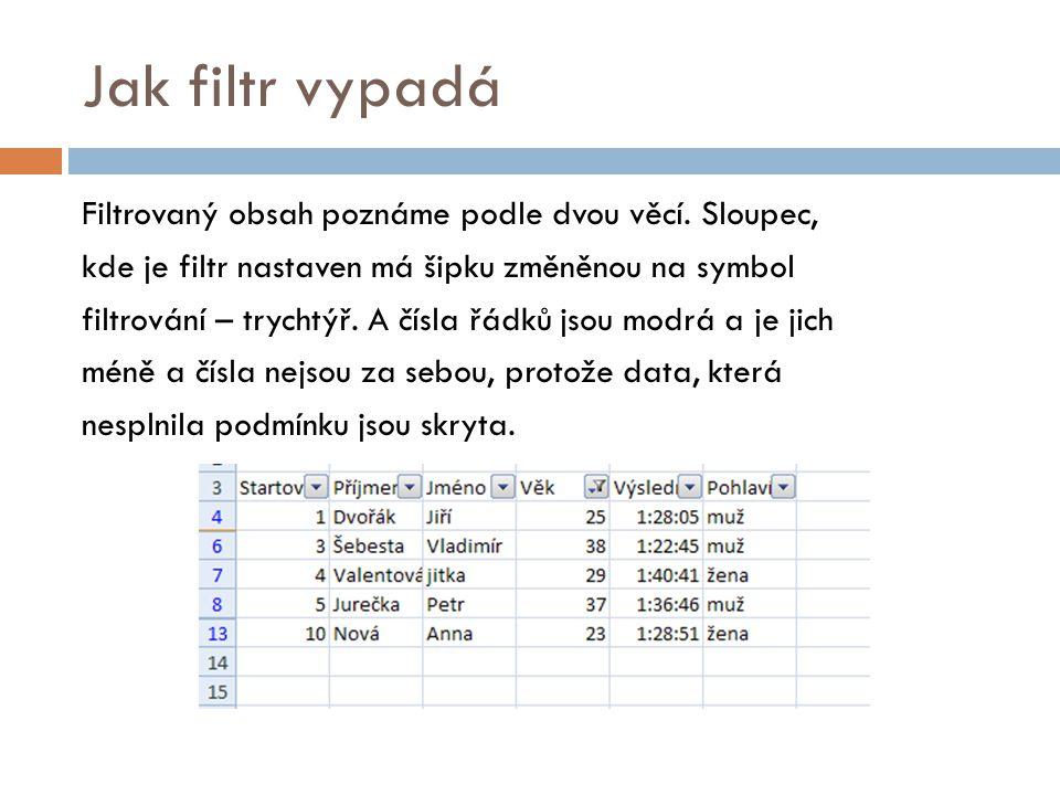 Poznámka Filtry je možné kombinovat.