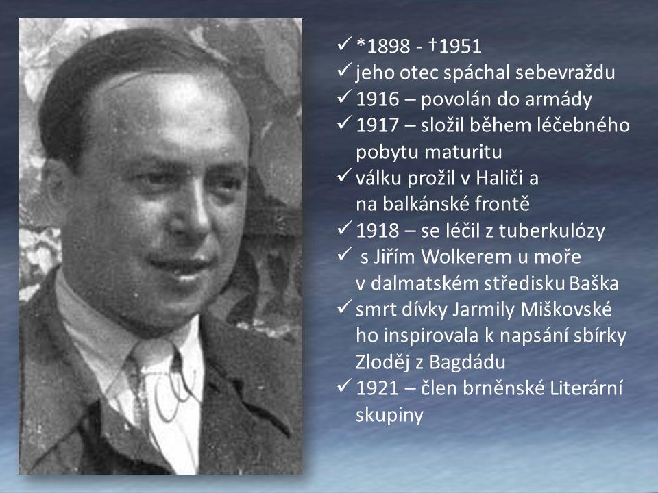 *1898 - †1951 jeho otec spáchal sebevraždu 1916 – povolán do armády 1917 – složil během léčebného pobytu maturitu válku prožil v Haliči a na balkánské