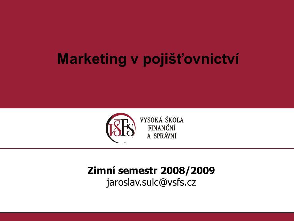 Struktura předmětu (témata jednotlivých konzultací) Tématický celek 1.Východiska marketingu v pojišťovnictví, jeho obsah a smysl 2.Podoby marketingového řízení pojišťoven 3.Posun od tradičního k modernímu marketingu pojistných služeb 4.Podoby marketingových koncepcí v pojišťovnictví
